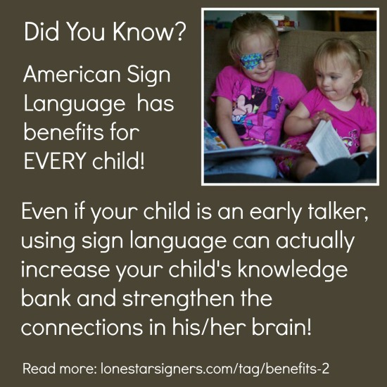 American Sign Language benefits EVERY child. Read more at lonestarsigners.com!