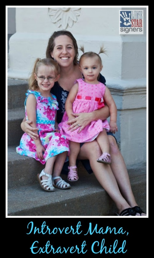 Raising an extravterted child as an introvert mom; tips from Lone Star Signers