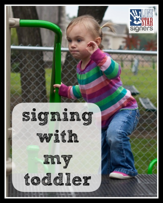 Signing With My Toddler: Why We Do It