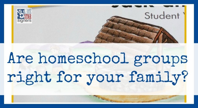Are homeschool groups right for your family? Read more at lonestarsigners.com!
