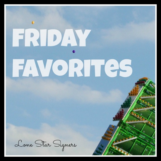 Friday Favorites from Lone Star Signers: July Edition!