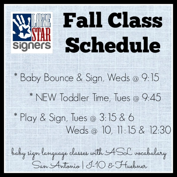 Lone Star Signers: Fall Class Schedule (baby sign language classes with ASL vocabulary) | San Antonio, Texas